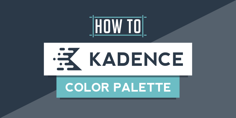 How to Use Kadence Color Palette Tutorial