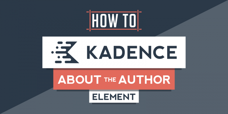 How to Create Kadence About the Author Element Tutorial