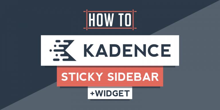 How To Make Sticky Sidebar Or Last Widget In Kadence Tutorial