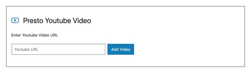 Presto YouTube Video Block Gutenberg WordPress Block Editor