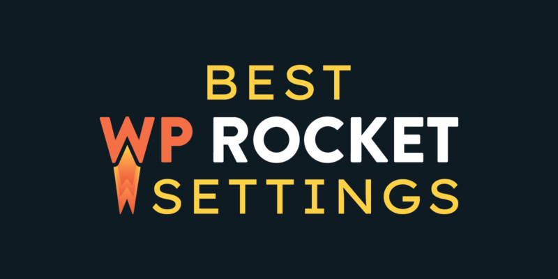 Best WP Rocket Settings For 2021 (To Pass Core Web Vitals)
