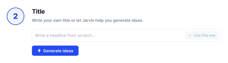 Jarvis.ai Generate Blog Post Titles or Write Your Own