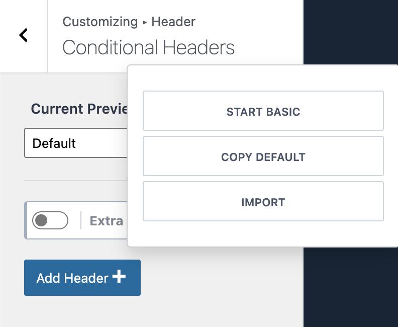 Add New Kadence Conditional Header Options Start Basic Copy Default Import