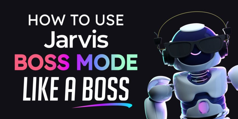 How to Use Jarvis Boss Mode Like a BOSS For Faster Writing